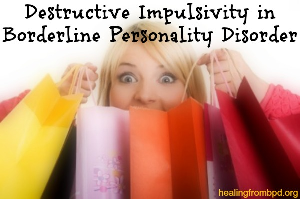 destructive impuslivity borderline personality disorder