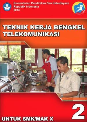 http://bse.mahoni.com/data/2013/kelas_10smk/Kelas_10_SMK_Teknik_Kerja_Bengkel_Telekomunikasi_2.pdf
