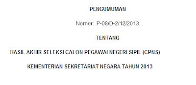 Pengumuman Hasil Tes TKB Wawancara CPNS Sekretariat Negara 24 Desember 2013