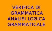 VERIFICA DI GRAMMATICA ANALISI LOGICA GRAMMATICALE