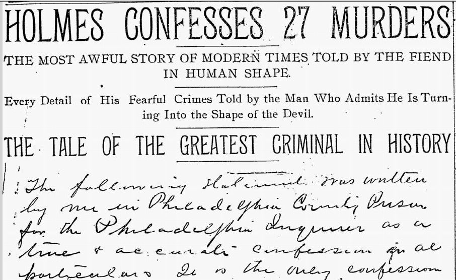 HH Holmes confesses to 27 murders.