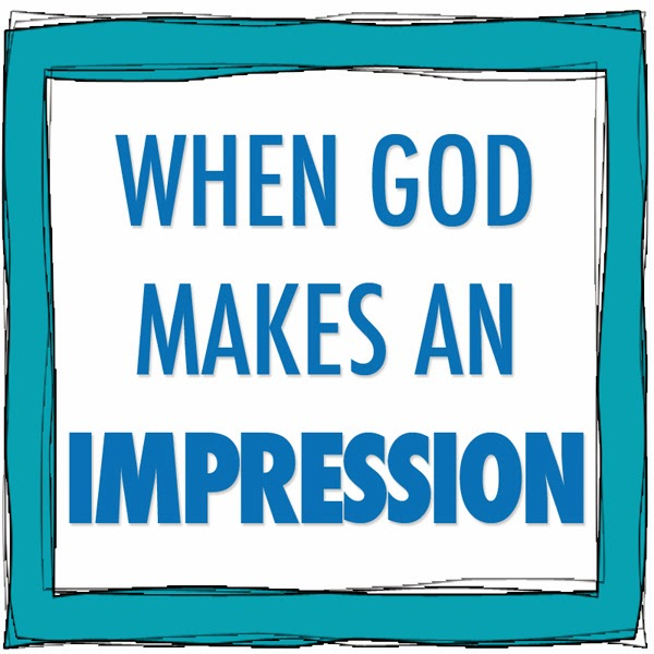 When God Makes an Impression