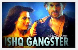 Ishq Gangster Lyrics - Shortcut Romeo