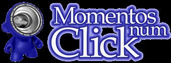 Momentos num Click