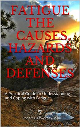 Fatigue - The Causes, Hazards and Defenses