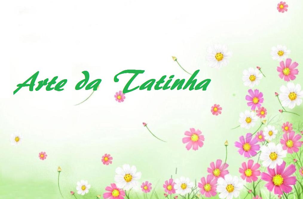 Arte da Tatinha
