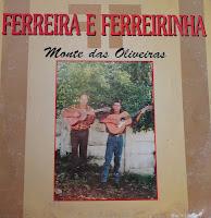 Ferreira e Ferreirinha - Monte Das Oliveiras