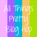 All Things Pretty Blog Hop