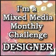 Mixed Media Monthly Challenge Design Team Member 2015 -