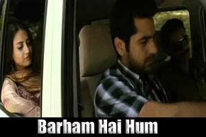 Barham Hai Hum