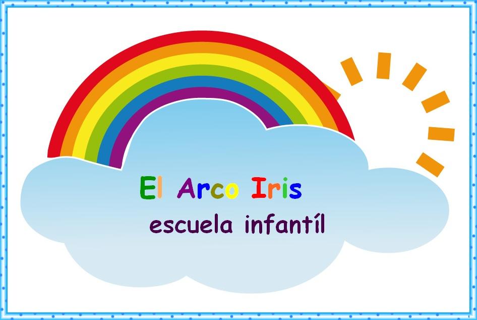 Blog De Los Padres Y Los Alumnos De La Escuela Infantil El Arco Iris