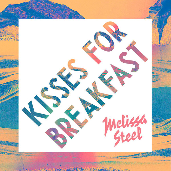 Melissa Steel - Kisses For Breakfast (feat. Popcaan) - Single Cover