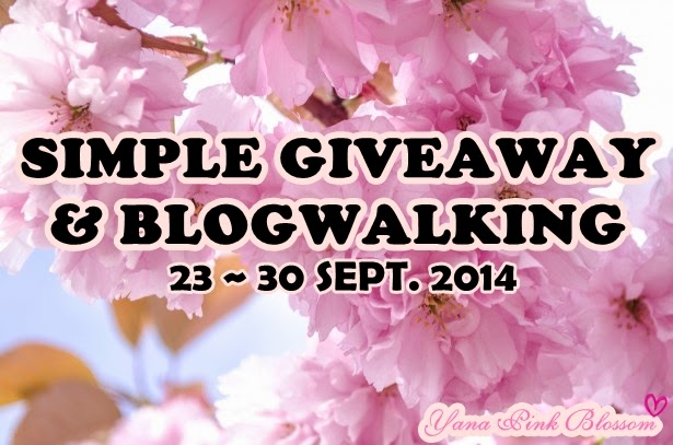 http://yanapinkblossom.blogspot.com/2014/09/simple-giveaway-blogwalking-by-yana.html