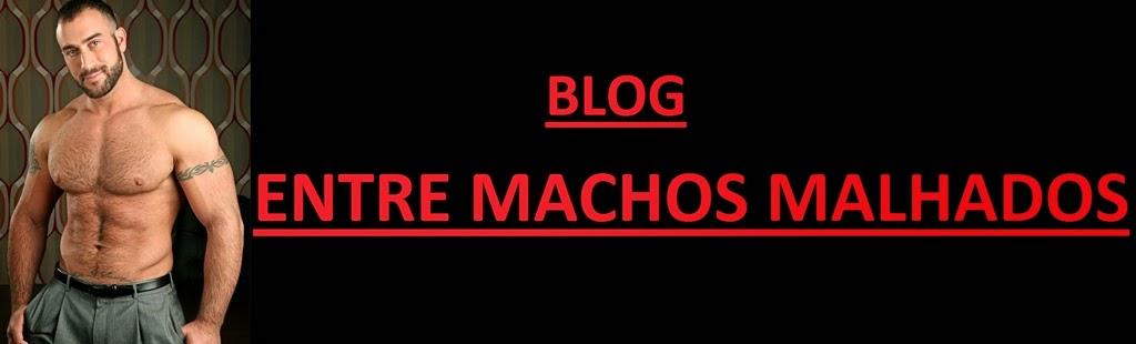 ENTRE MACHOS MALHADOS