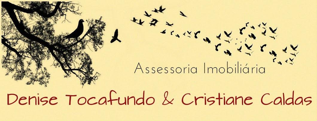 Denise Tocafundo & Cristiane Caldas.