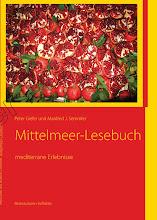 Das Mittelmeer Lesebuch mit vielen Fotos von Peter Giefer und Manfred J. Semmler