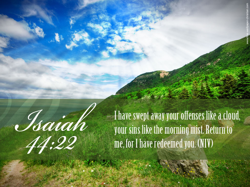 http://3.bp.blogspot.com/-ZQtGCyTNWP0/UJ7BFt01lCI/AAAAAAAAB3g/NhEveGEFsGQ/s1600/Desktop-Bible-Verse-Wallpaper-Isaiah-44-22.jpg