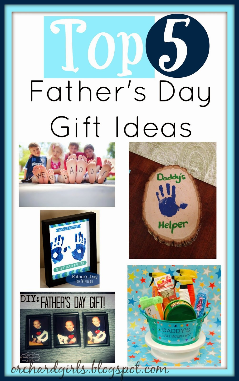 orchard girls top 5 father 39 s day gift ideas from kids. Black Bedroom Furniture Sets. Home Design Ideas