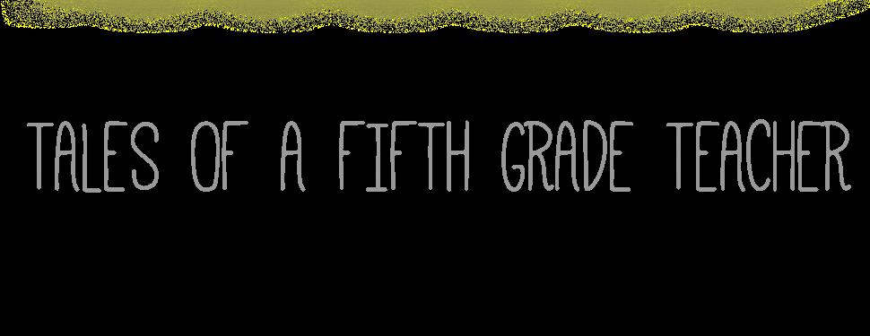 Tales of a Fifth Grade Teacher