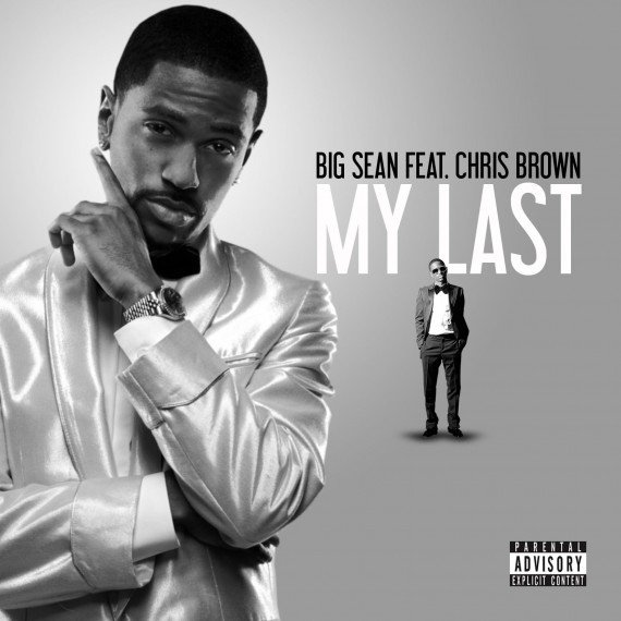 chris brown and big sean my last lyrics. collabo from Chris Brown