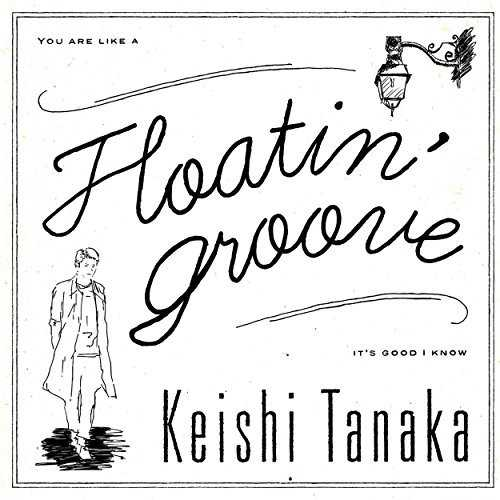 [MUSIC] Keishi Tanaka – Floatin' Groove (2015.03.18/MP3/RAR)