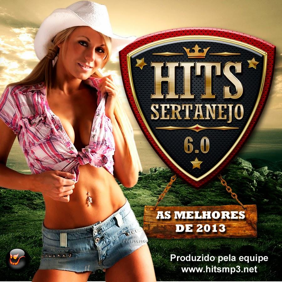 Hits Sertanejo - 6.0 - As Melhores de 2013