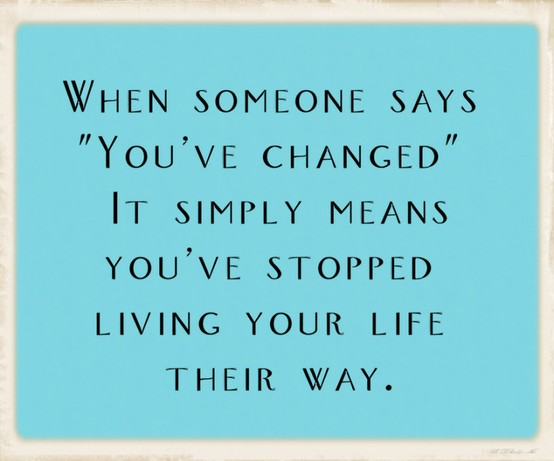 Quotes About Love Changing : Cool_Life_Quotes_Life-Change-Quote.jpg