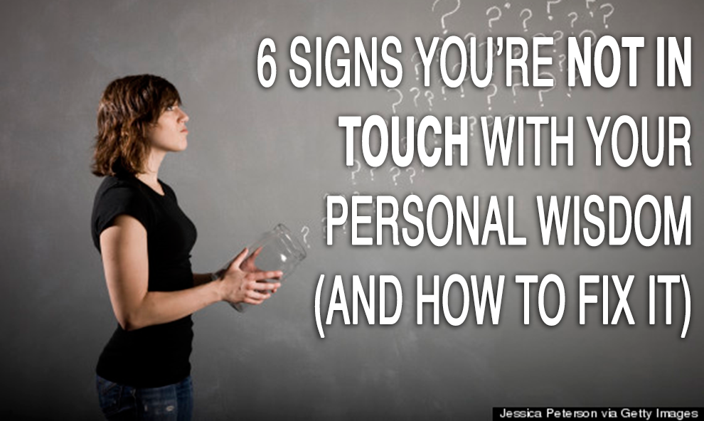 endoRIOT: 6 Signs You're Not In Touch With Your Personal Wisdom (And How To Fix It)