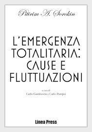 """Pitirim A. Sorokin, """"L'emergenza totalitaria: cause e fluttuazioni"""", Linea Press"""