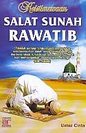AJIBAYUSTORE  Judul Buku : Keistimewaan Salat Sunah Rawatib Pengarang : Ustaz Cinta Penerbit : Arfino Raya