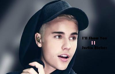 Makna Lagu I'll Show You - Justin Bieber, Terjemahan Lagu I'll Show You - Justin Bieber, Arti Lagu I'll Show You - Justin Bieber, Lirik Lagu I'll Show You - Justin Bieber, Lagu I'll Show You - Justin Bieber