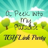A Peek in My Paradise TGIF Link Party