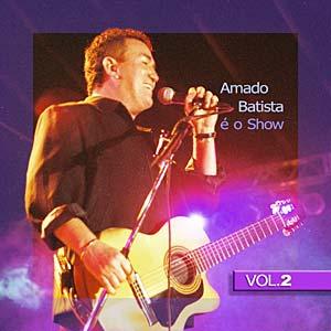 Amado Batista - � O Show Vol.2