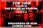 """THE FIELDZ OF TERROR"" VOL.2 PRISONERS OF WAR...COMING SOON!"