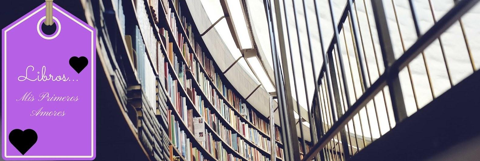 Libros....Mis primeros amores!!