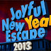 Joyful New Year 2013 Escape