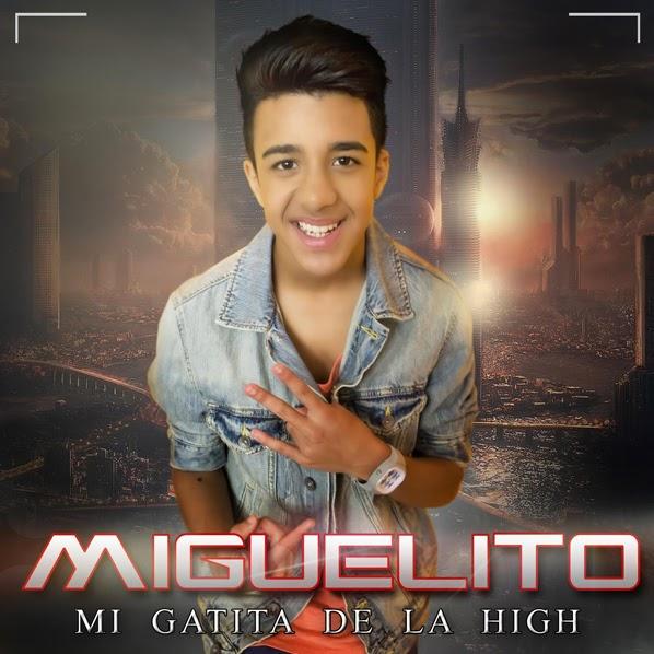 Descarga: Miguelito 'Mi Gatita de la High'