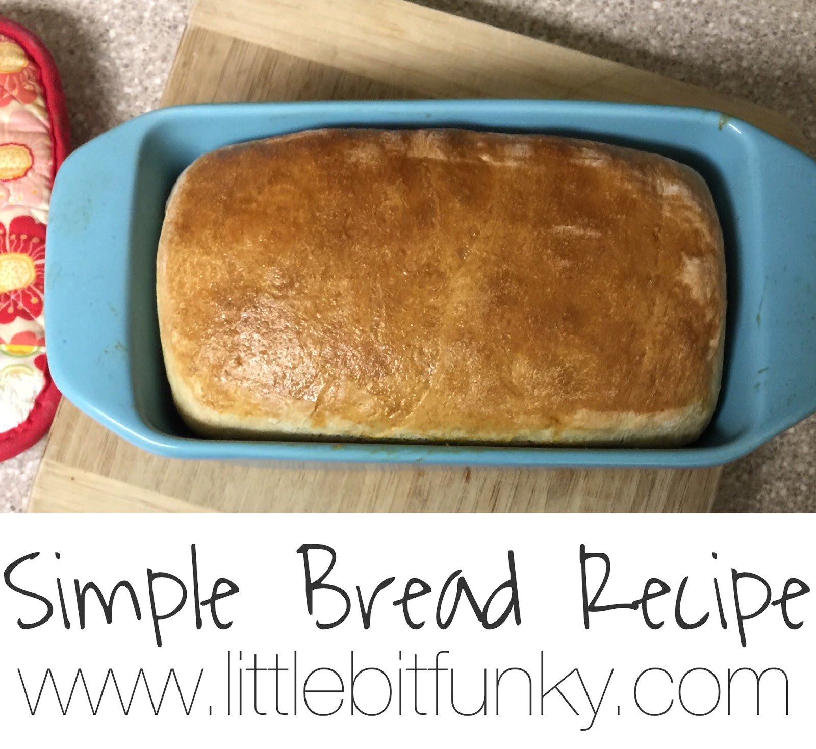 Little Bit Funky: Simple and Easy Bread Recipe