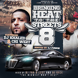 BRINGING HEAT TO THE STREETS 8 Ft. DJ KHALED & CHI WEZT