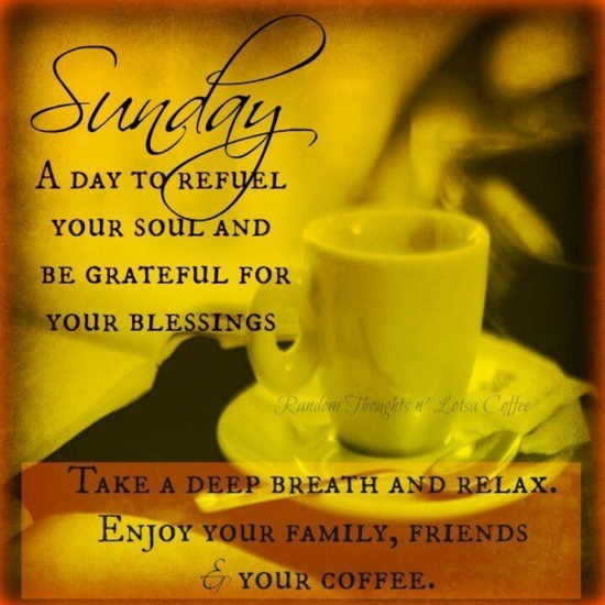 Good Morning Everyone Coffee : Loretta s she spoke to me wishing you a happy sunday