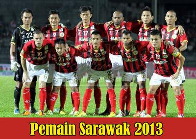 senarai penuh nama pemain skuad bola sepak sarawak bagi musim 2013