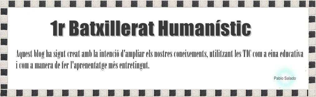 1r BATXILLERAT HUMANÍSTIC