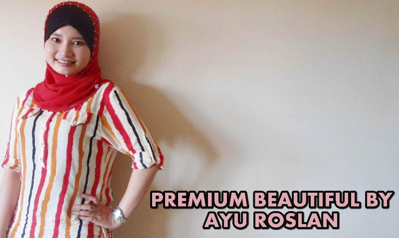PREMIUM BEAUTIFUL BY AYU ROSLAN