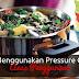 Cara Guna Periuk Tekanan (Pressure Cooker) - Asas Penggunaan