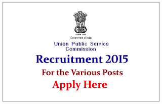 Union Public Service Commission Recruitment 2015 for various posts