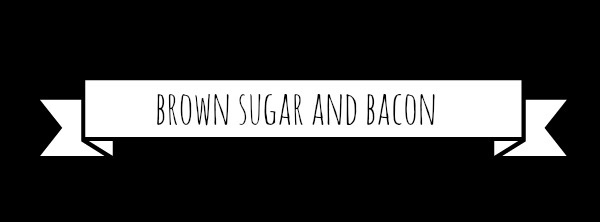brown sugar and bacon