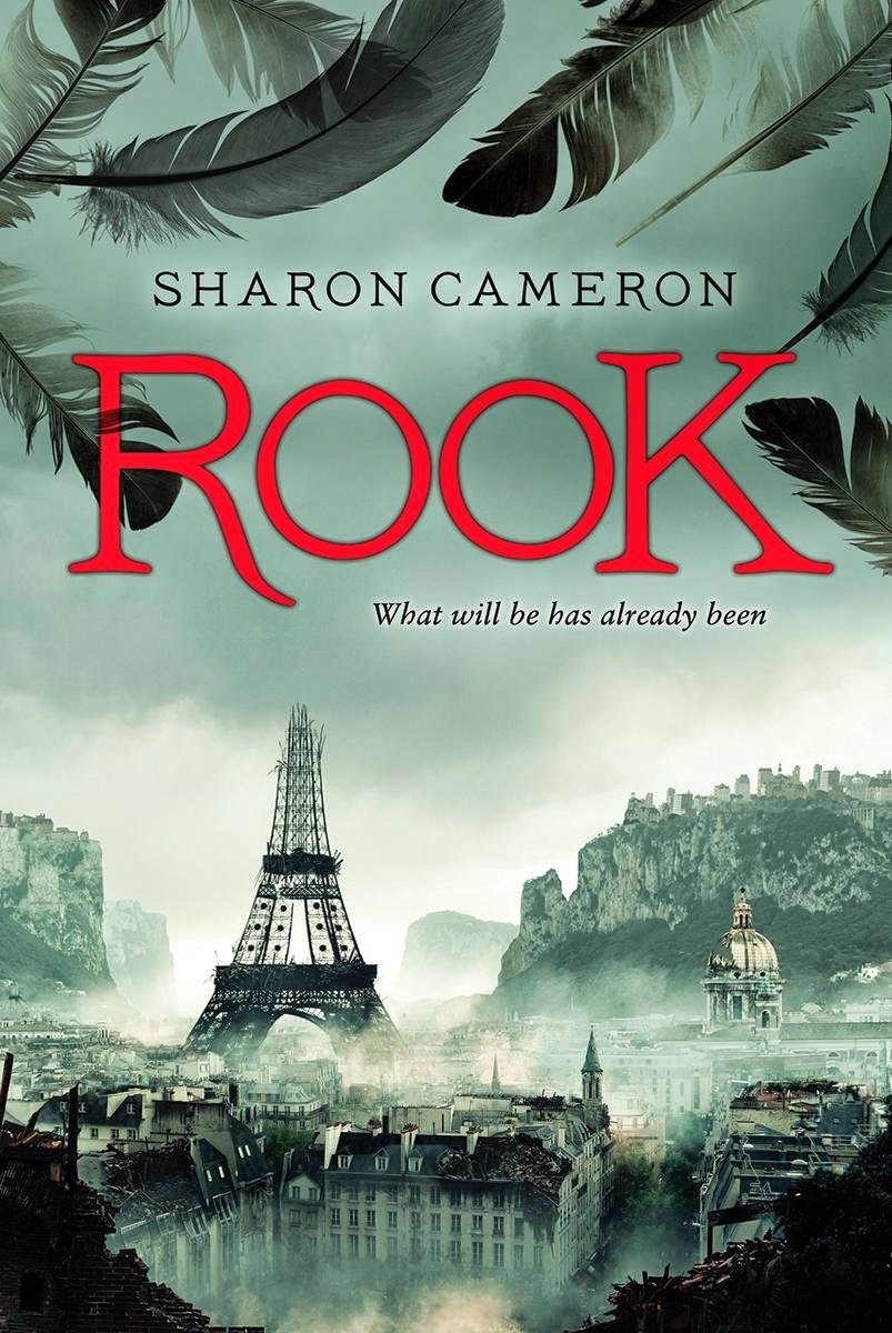 Sharon Cameron  Rook  Published By Scholastic Press (april 28, 2015)  Centuries After A Shifting Of The Earth's Poles, The Sunken City That Was  Once Paris