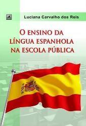 O ENSINO DA LÍNGUA ESPANHOLA NA ESCOLA PÚBLICA