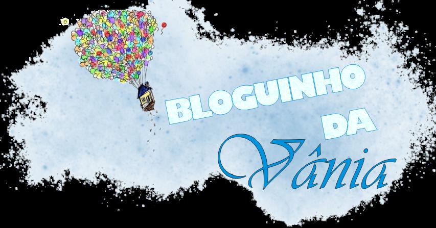 Bloguinho da Vânia