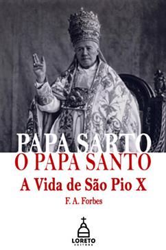 """Adquira o livro """"Papa Sarto, o Papa Santo"""""""